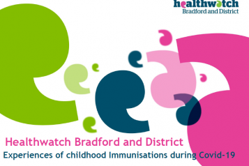 Experiences of Childhood Immunisations in Bradford during COVID-19